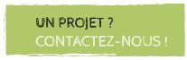 Un Projet ? Contactez-nous !